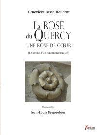 La rose du Quercy : une rose de coeur (l'histoire d'un ornement sculpté)