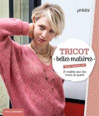 30 modèles de tricot : belles matières : mérinos, alpaga, mohair, soie