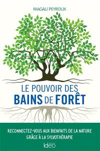 Le pouvoir des bains de forêt
