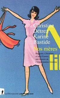 Nos mères - Christine Détrez, Karine Bastide