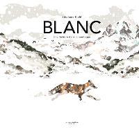 Blanc : une histoire dans la montagne