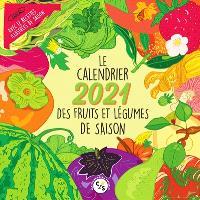 Le calendrier 2021 des fruits et légumes de saison