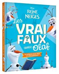 La reine des neiges : les vrai faux avec Olaf : la science avec Olaf, en 100 questions !