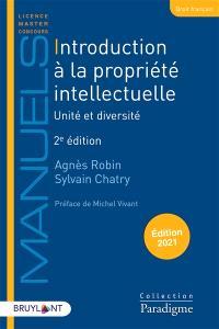 Introduction à la propriété intellectuelle : unité et diversité : édition 2021