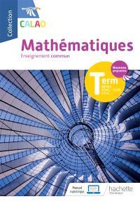 Mathématiques terminale séries STMG, ST2S, STHR : enseignement commun : nouveau programme