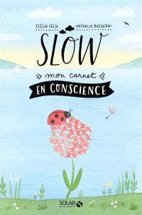Slow : mon carnet en conscience