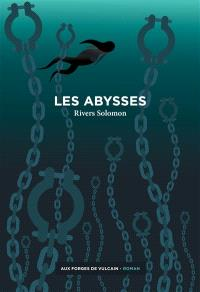 Les Abysses - Rivers Solomon