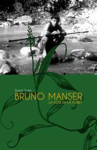Bruno Manser : la voix de la forêt