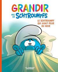 Grandir avec les Schtroumpfs. Volume 1, Le Schtroumpf qui avait peur du noir