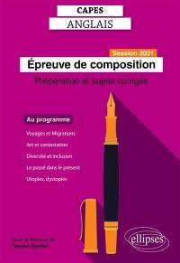 Epreuve de composition au Capes d'anglais : session 2021 : préparation et sujets corrigés