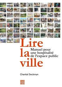 Lire la ville : manuel pour une hospitalité de l'espace public