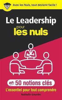 Le leadership pour les nuls en 50 notions clés : l'essentiel pour tout comprendre