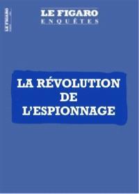 Le Figaro enquêtes, hors-série, L'espionnage fait sa révolution : portraits d'agents secrets légendaires et nouveaux enjeux du renseignement : comment le 2.0 supplante 007
