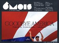 6 mois : le XXIe siècle en images. n° 20, Goodbye America : l'envers du rêve, le ventre des femmes, cruelle frontière