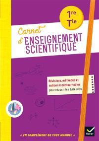 Carnet d'enseignement scientifique 1re, Tle : révisions, méthodes et notions incontournables pour réussir les épreuves
