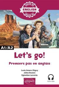 Let's go! : premiers pas en anglais : A1-A2