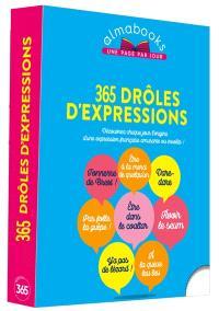 365 drôles d'expressions : découvrez chaque jour l'origine d'une expression française amusante ou insolite !