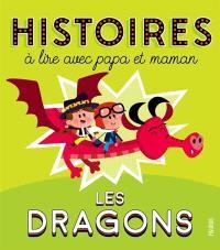 Les dragons : histoires à lire avec papa et maman
