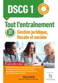 DSCG 1, gestion juridique, fiscale et sociale : tout l'entraînement 2020-2021 : réforme expertise comptable