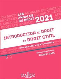 Introduction au droit et droit civil 2021 : méthodologie & sujets corrigés