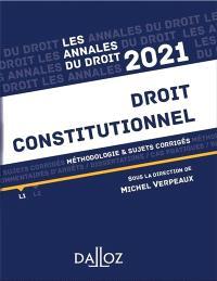 Droit constitutionnel : méthodologie & sujets corrigés : 2021