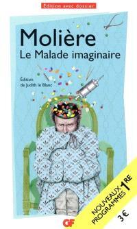 Le malade imaginaire : nouveaux programmes 1re