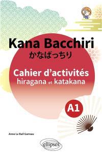 Kana Bacchiri : cahier d'activités hiragana et katakana : A1