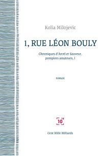 Chroniques d'Arcel et Sauveur, pompiers amateurs. Volume 1, 1, rue Léon Bouly