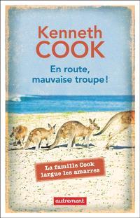 En route, mauvaise troupe ! : la famille Cook largue les amarres
