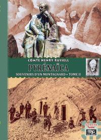Souvenirs d'un montagnard. Volume 2, Pyrenaïca