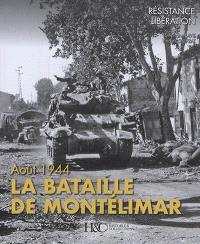 La bataille de Montélimar : quatre jours en août 1944