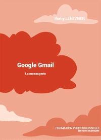 Google Gmail : la messagerie