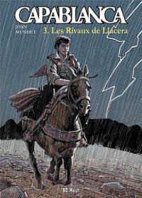 Capablanca. Volume 3, Les rivaux de Llacera