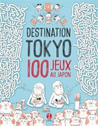 Destination Tokyo : 100 jeux au Japon
