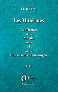 Théâtre. Volume 5, Les Hitlérides