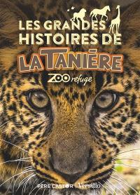 Les grandes histoires de La Tanière : zoo refuge