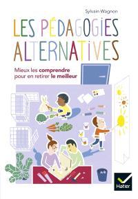 Les pédagogies alternatives : mieux les comprendre pour en retirer le meilleur