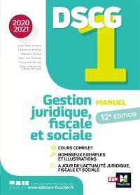 DSCG 1, gestion juridique, fiscale et sociale : manuel : 2020-2021