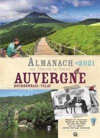 Almanach Auvergne 2021 : Bourbonnais, Velay
