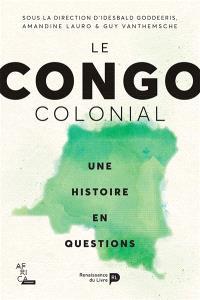 Le Congo colonial : une histoire en questions