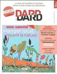 Dard/Dard : la revue qui accélère la transition, butine le local et pique les consciences. n° 2, Alimentation : manger local, nourrir la nature
