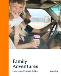 Family adventures : travelling the world with children