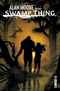 Alan Moore présente Swamp Thing. Volume 3