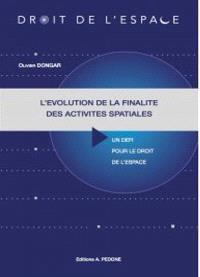 L'évolution de la finalité des activités spatiales : un défi pour le droit de l'espace