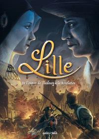 Lille. Volume 2, De l'empire des Habsbourg à la Révolution : de 1477 à 1789