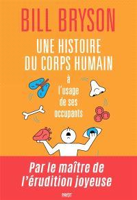 Une histoire du corps humain à l'usage de ses occupants