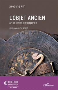 L'objet ancien : art et temps contemporain
