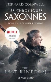 Les chroniques saxonnes. Volume 1, Le dernier royaume