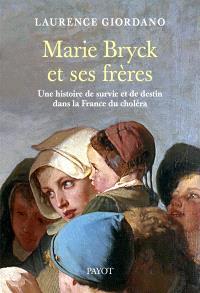 Marie Bryck et ses frères : une histoire de survie et de destin dans la France du choléra