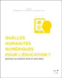 Quelles humanités numériques pour l'éducation ? : ouvrage collaboratif édité en temps réel